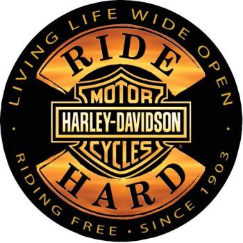HARLEY DAVIDSON RIDE HARD ROUND SIGN